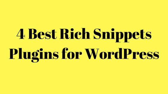 4 Best Rich Snippets Plugins for WordPress 2018