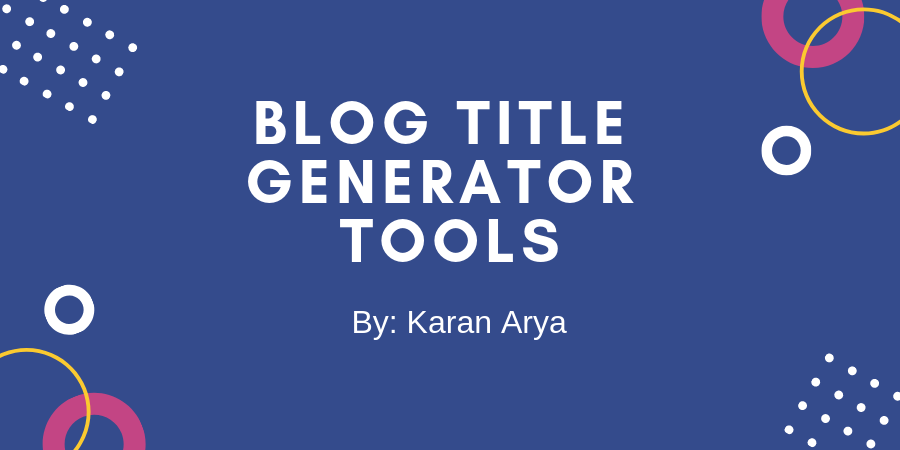 5 Best Blog Title Generator Tools Blog Topic Generator Tools