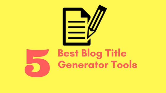 5 Best Blog Title Generator Tools | Idea Generator