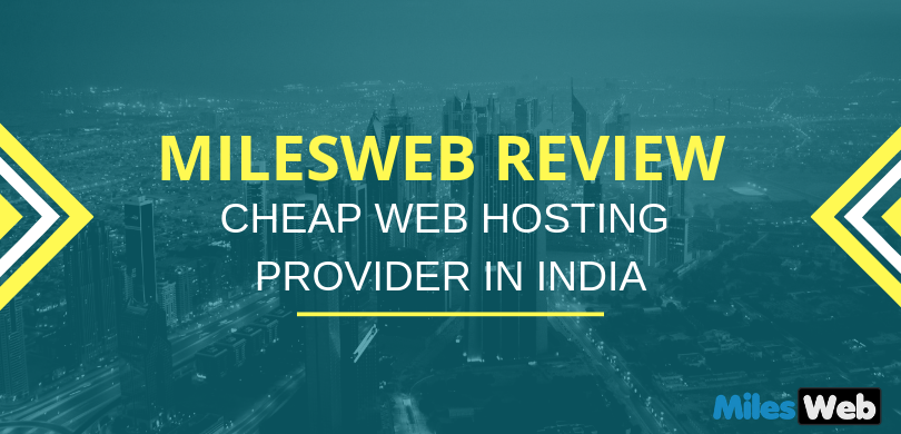 MilesWeb Review Cheap Web Hosting Provider in India